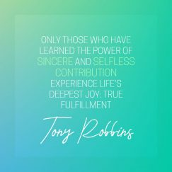 Tony Robbins's quote about fulfillment, joy. only those who have learned…