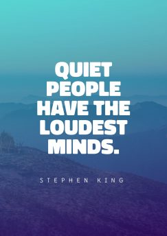 Stephen King's quote about mind, quiet. Quiet people have the loudest…