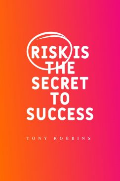 Tony Robbins's quote about success, business. Risk is the secret to…