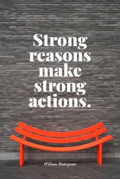 William Shakespeare's quote about reason, action. Strong reasons make strong actions….