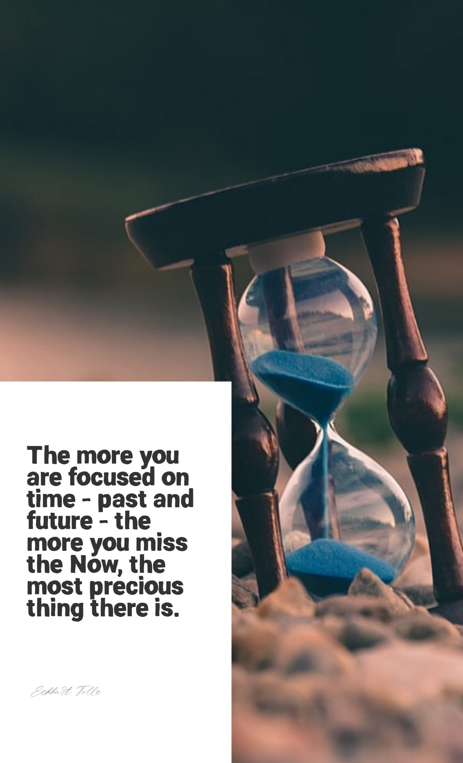 Quotes image of The more you are focused on time - past and future - the more you miss the Now, the most precious thing there is.
