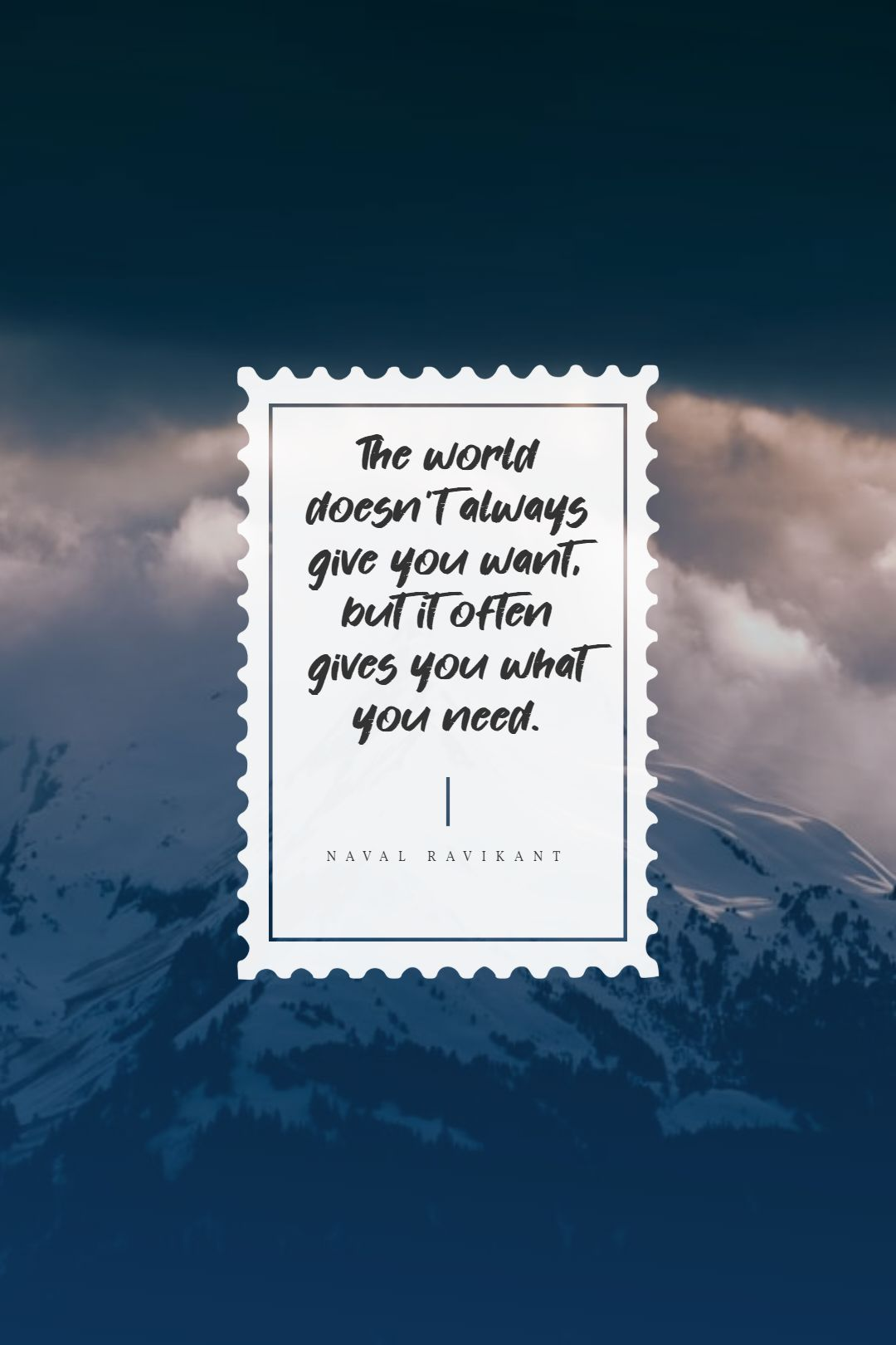 Quotes image of The world doesn't always give you want, but it often gives you what you need.