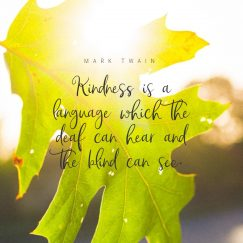 Mark Twain's quote about Kindness. Kindness is a language which…