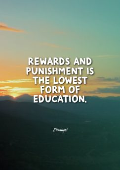 Zhuangzi 's quote. Rewards and punishment is the…