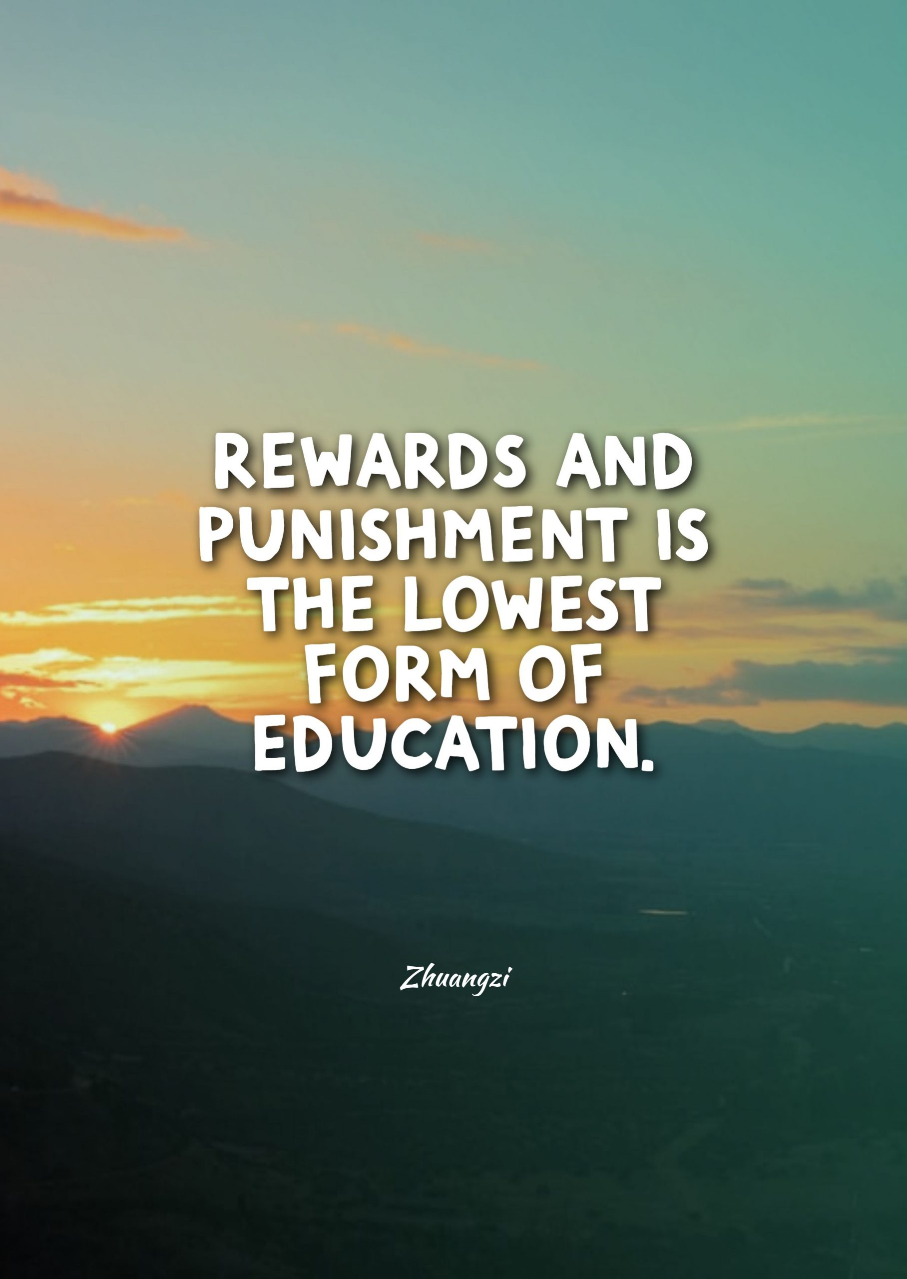Quotes image of Rewards and punishment is the lowest form of education.