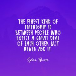 Sylvia Bremer's quote about Friendship. The finest kind of friendship…