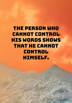 Robert Greene 's quote. The person who cannot control…