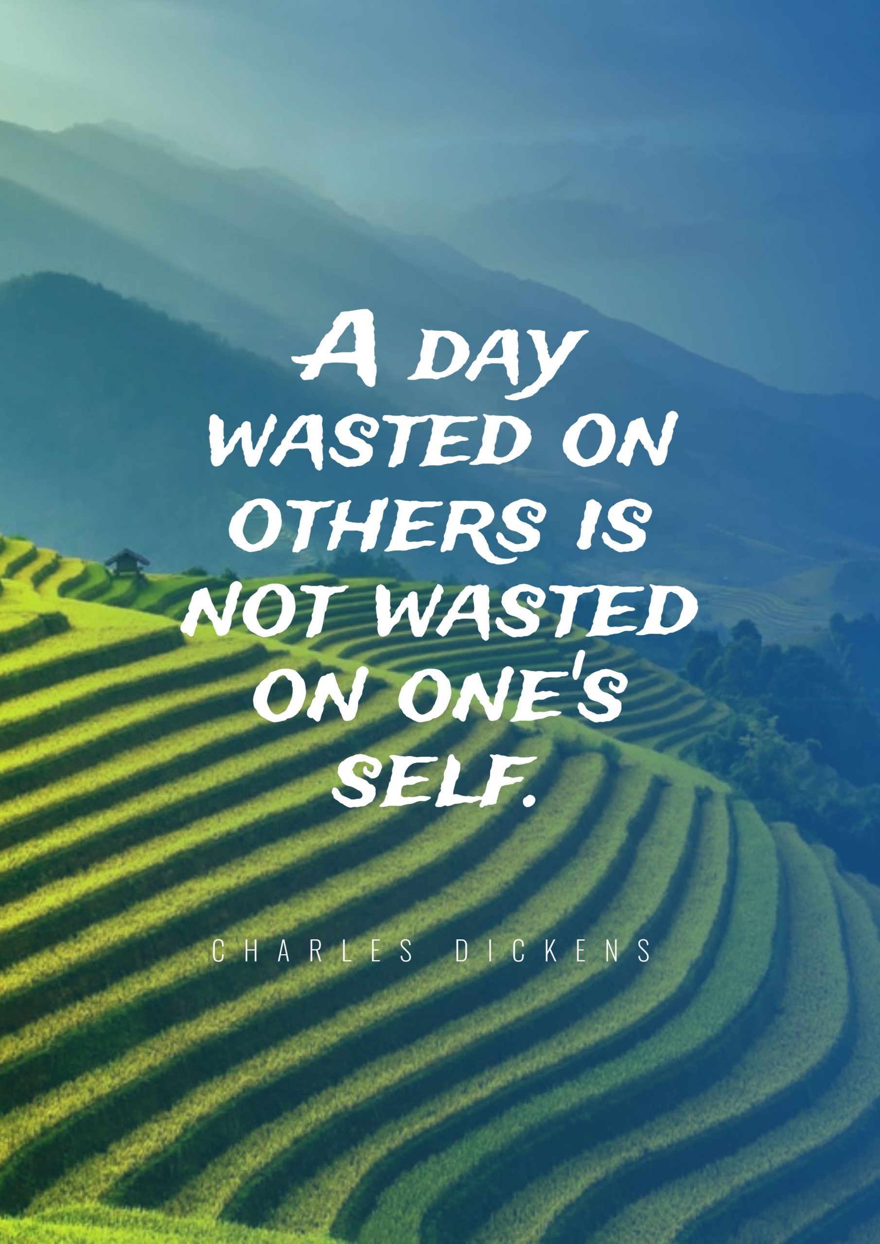 Quotes image of A day wasted on others is not wasted on one's self.