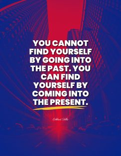 Eckhart Tolle's quote about past, present. You cannot find yourself by…