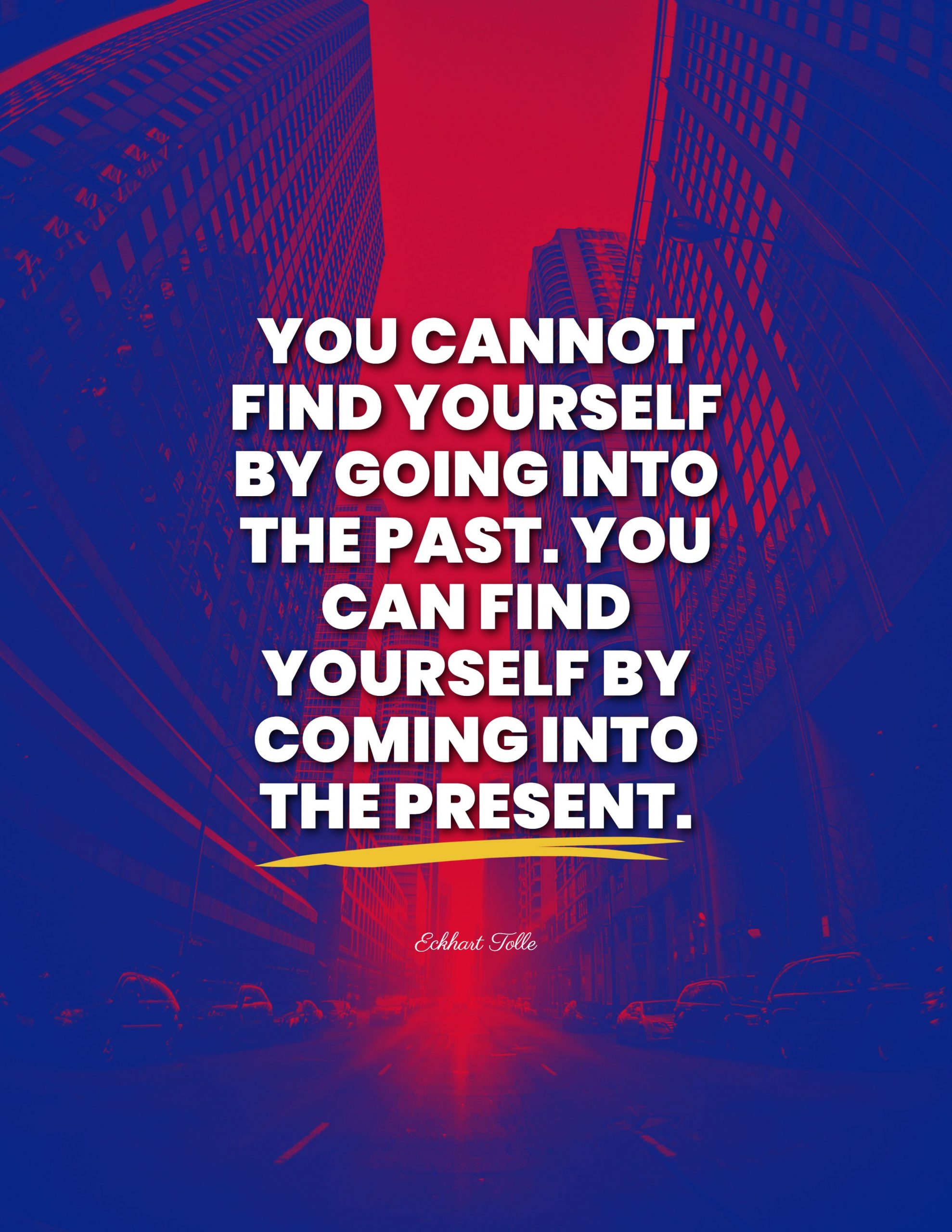 Quotes image of You cannot find yourself by going into the past. You can find yourself by coming into the present.