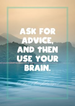 Vikrant Parsai's quote about Advice, brain. Ask for advice, and then…