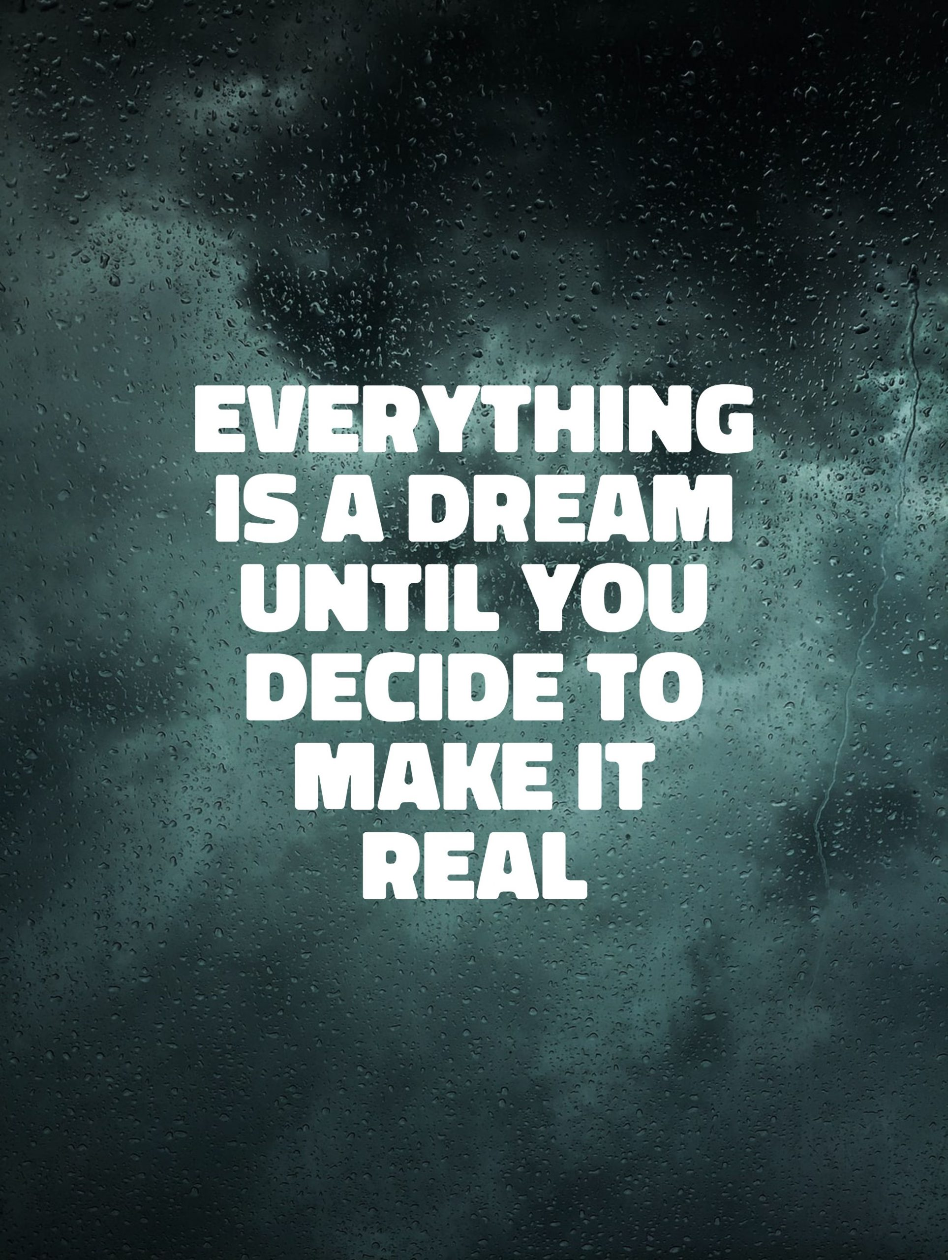 Quotes image of Everything Is a dream until you decide to make it real