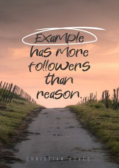 Christian Bovee's quote about Example. Example has more followers than…