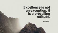 Colin Powell's quote about Excellence, attitude. Excellence is not an exception,…