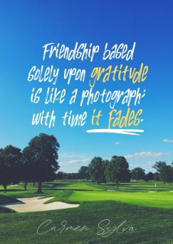 Carmen Sylva's quote about Friendship. Friendship based solely upon gratitude…