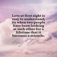 Amy Bloom's quote about love, relationship. Love at first sight is…
