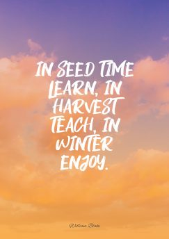 William Blake's quote about preparation. In seed time learn, in…