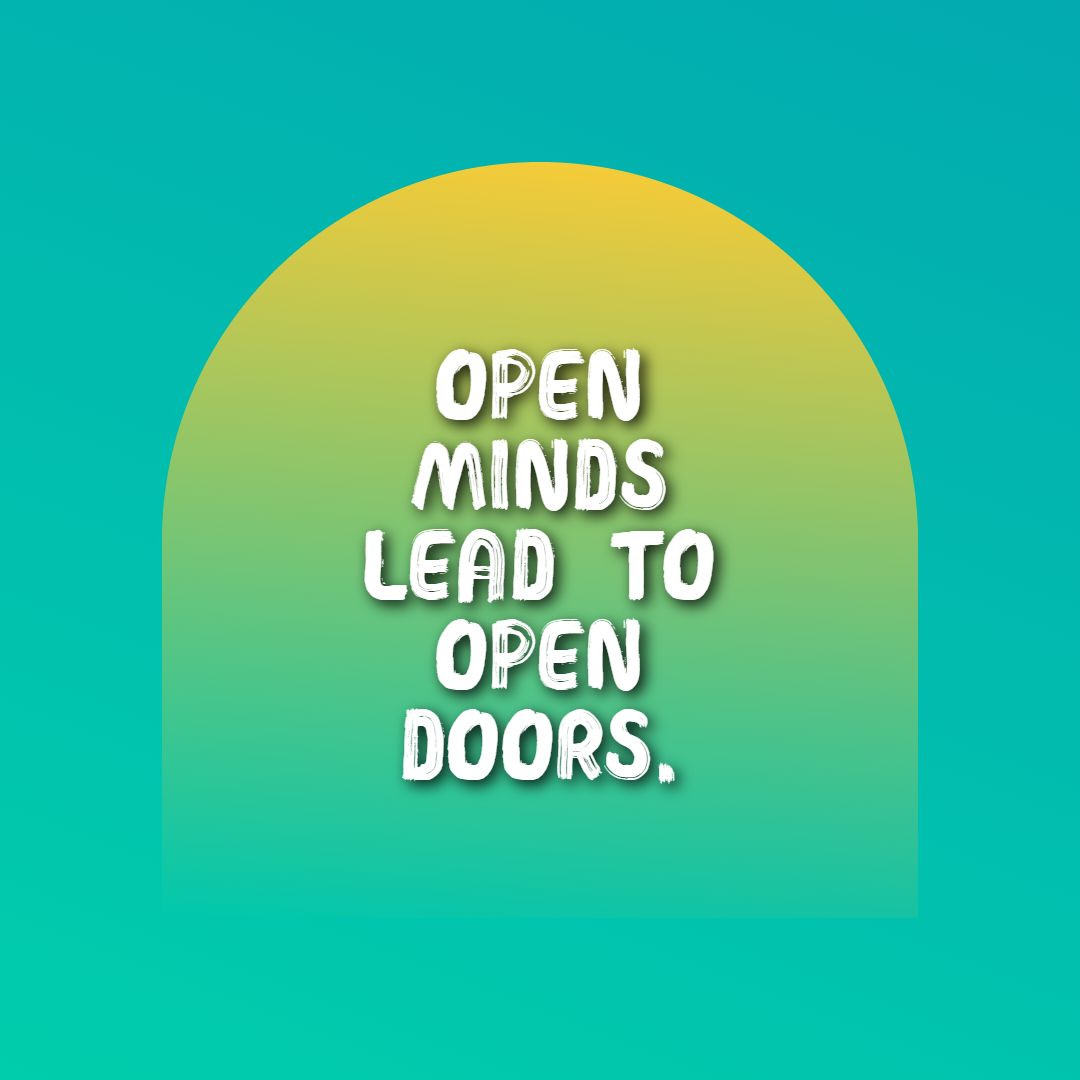 Quotes image of Open minds lead to open doors.
