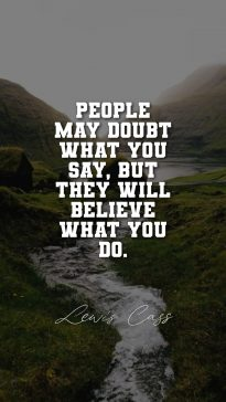 Lewis Cass's quote about action. People may doubt what you…