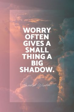 Swedish proverb's quote about worry, fear. Worry often gives a small…