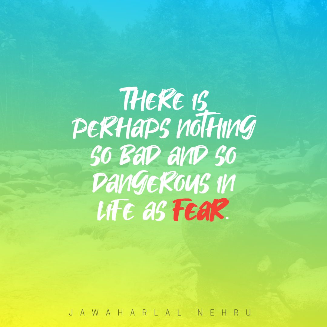 Quotes image of There is perhaps nothing so bad and so dangerous in life as fear.