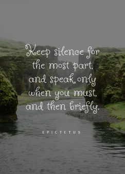 Epictetus's quote about silence, speak. Keep silence for the most…