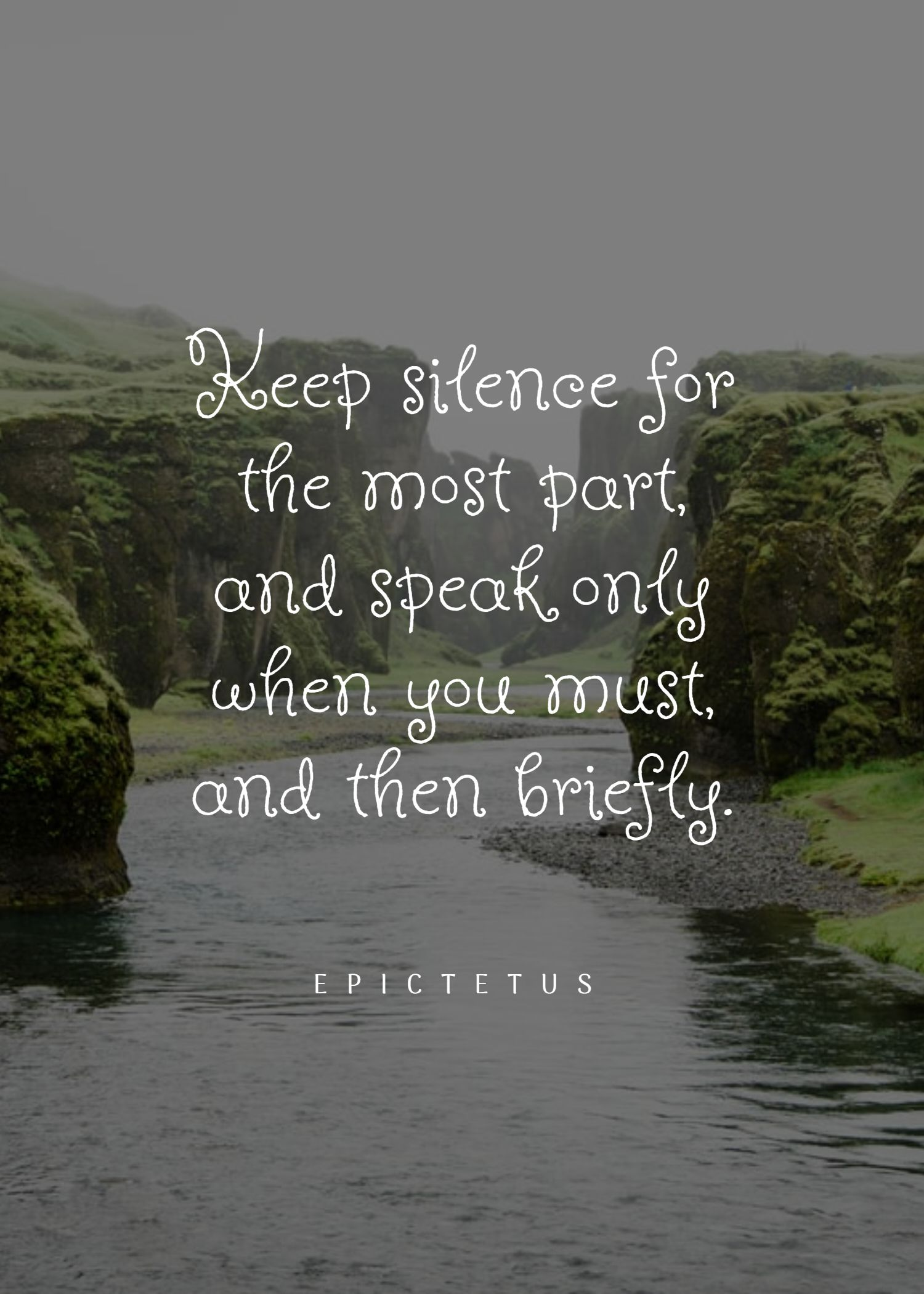Quotes image of Keep silence for the most part, and speak only when you must, and then briefly.