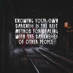 Carl Jung's quote about darkness. Knowing your own darkness is…