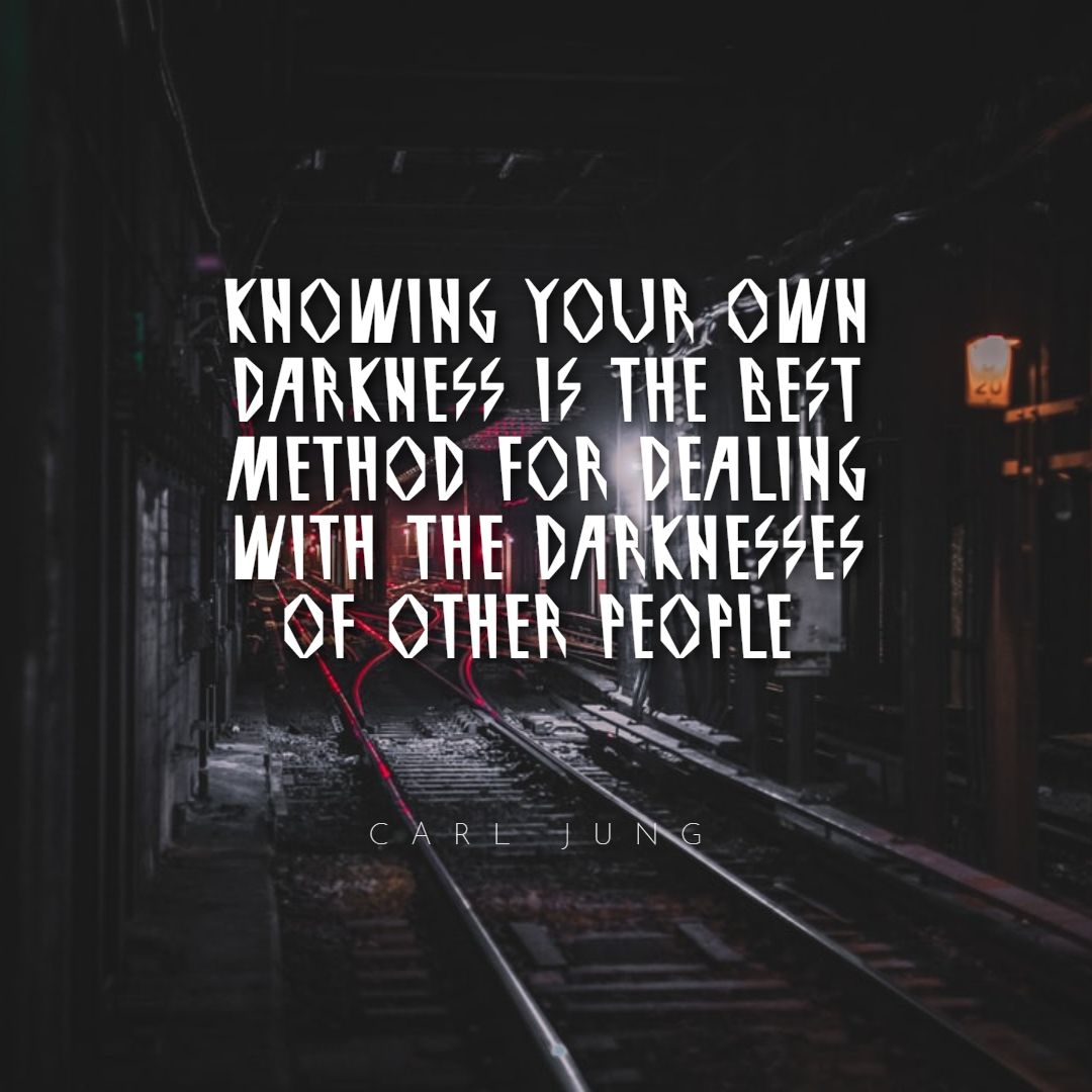 Quotes image of Knowing your own darkness is the best method for dealing with the darknesses of other people.