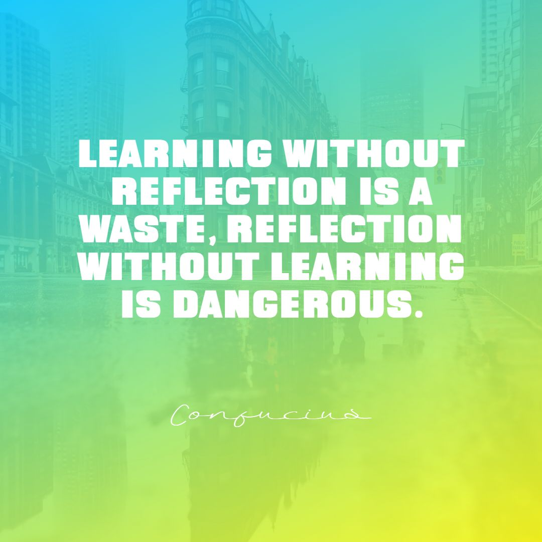 Quotes image of Learning without reflection is a waste, reflection without learning is dangerous.