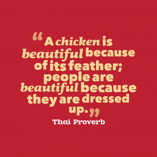 Thai proverb about dress.