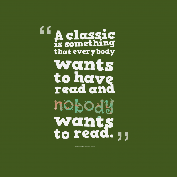 Speech in New York 's quote about classic,book. A classic is something that…