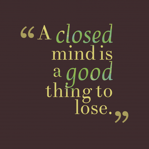 A closed mind