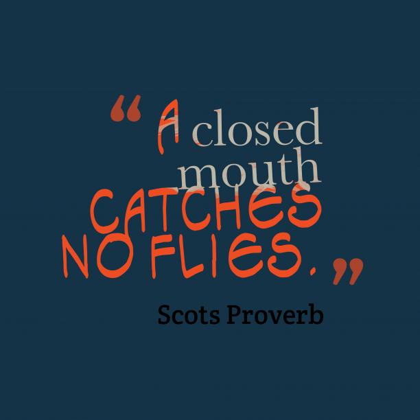 Scots wisdom about speak.