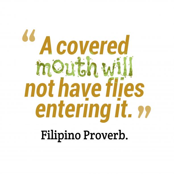 Filipino wisdom about mouth.