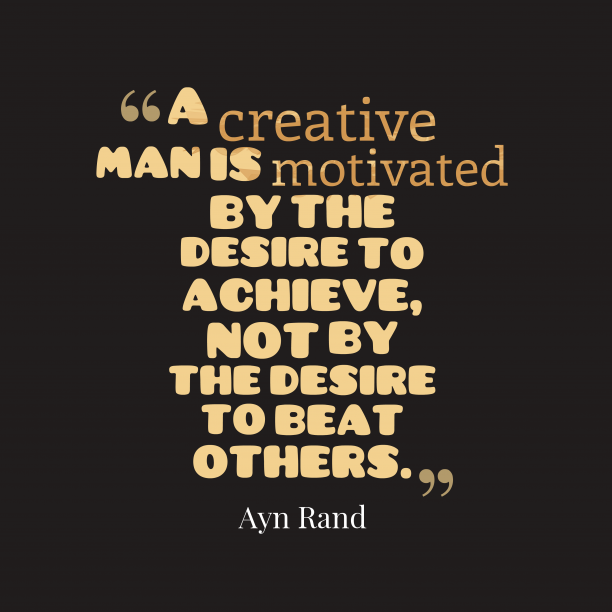 Ayn Rand quote about creative.