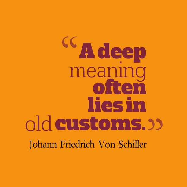 Johann Friedrich Von Schiller 's quote about . A deep meaning often lies…