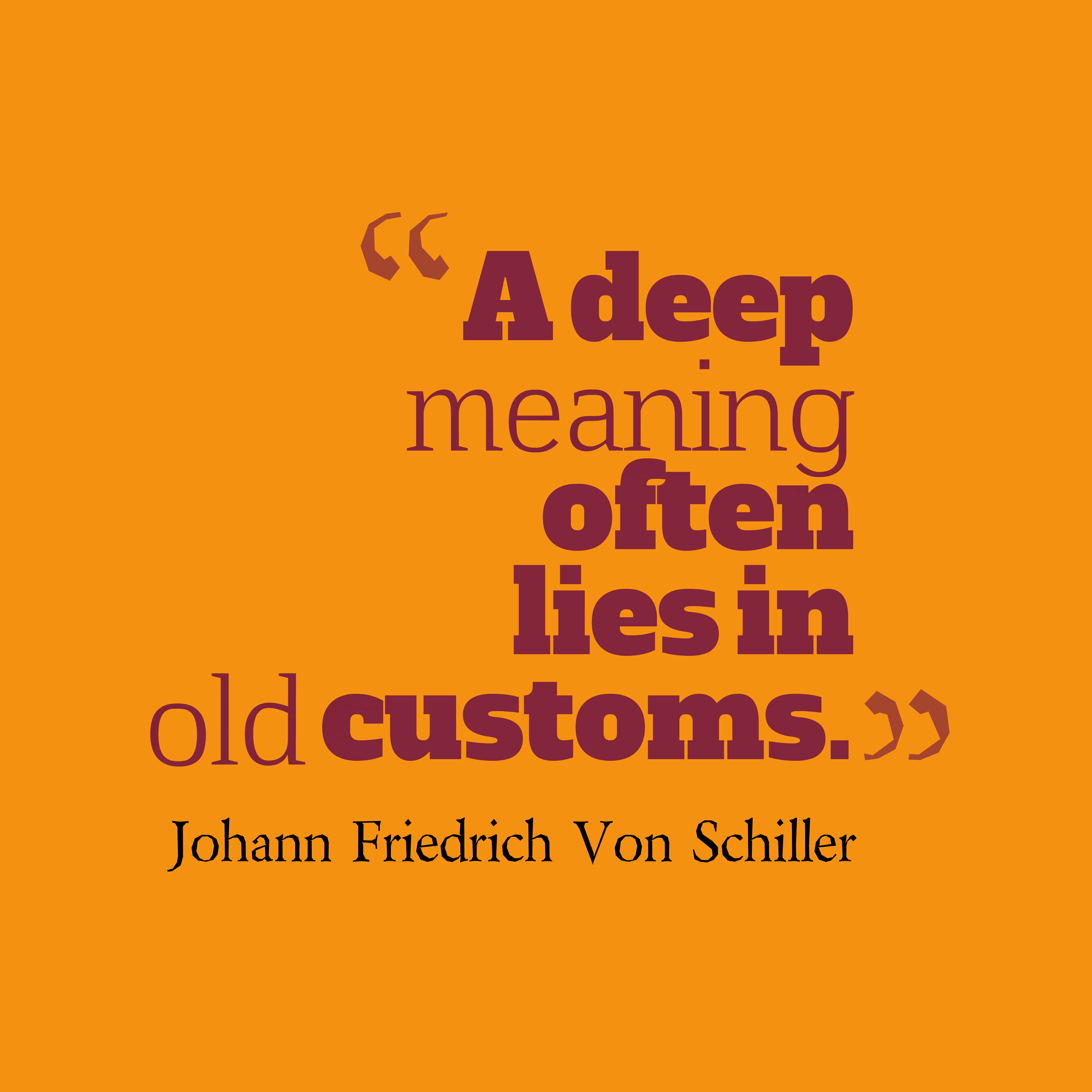 Quotes image of A deep meaning often lies in old customs.