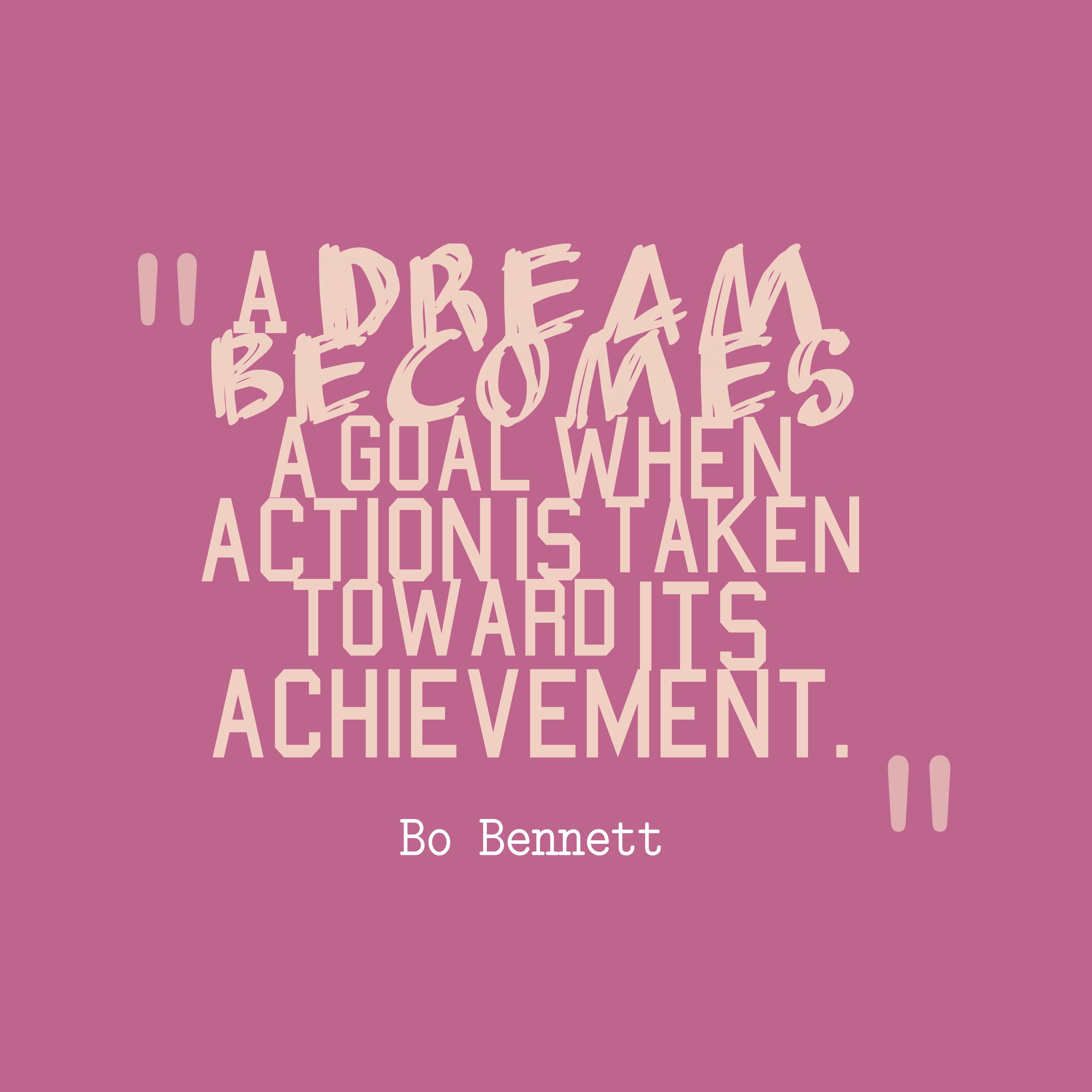 Picture Bo Bennett Quote About Goal - Quotes about achieving goals and dreams