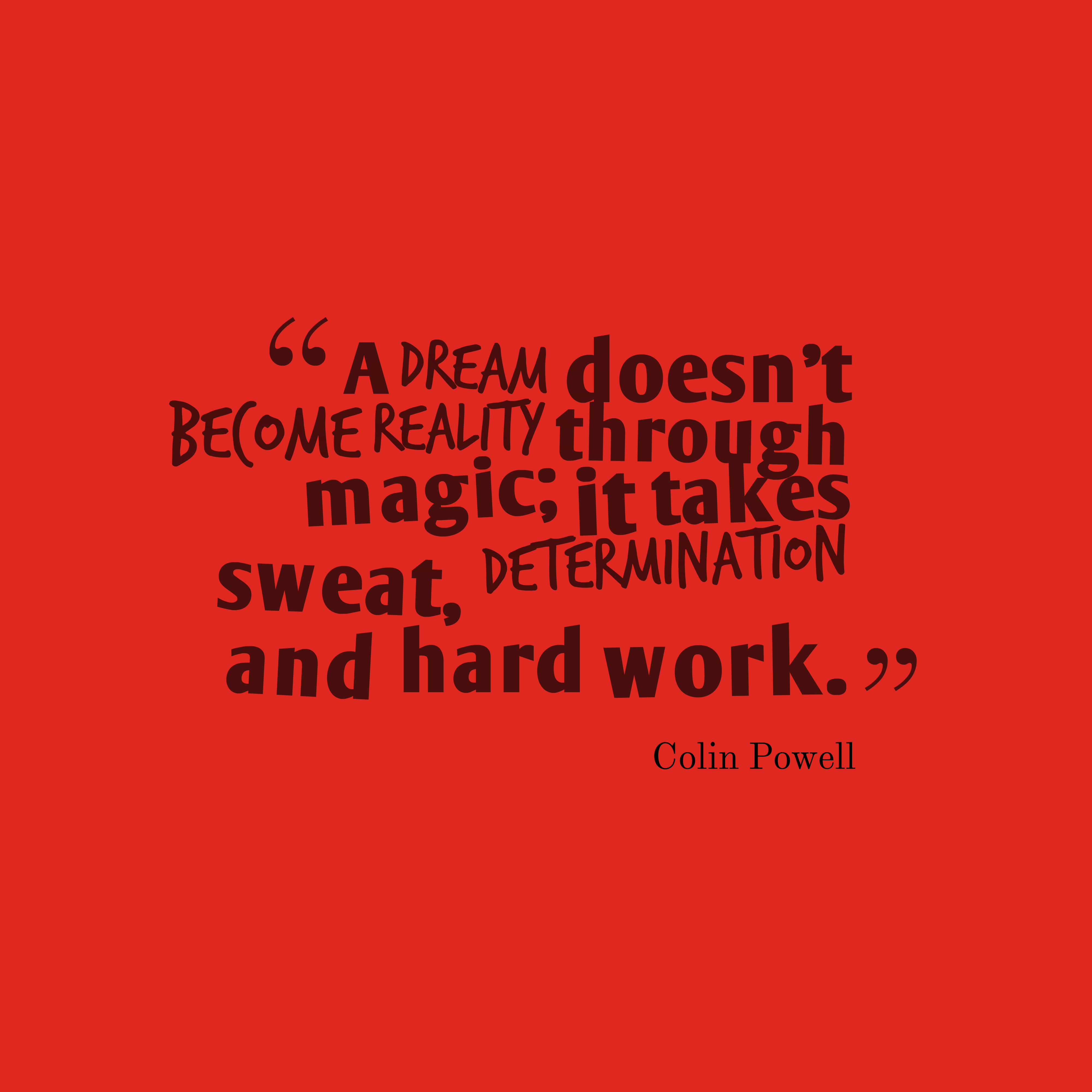 Quotes About Hard Work And Dreams: Picture Colin Powell Quote About Dream.