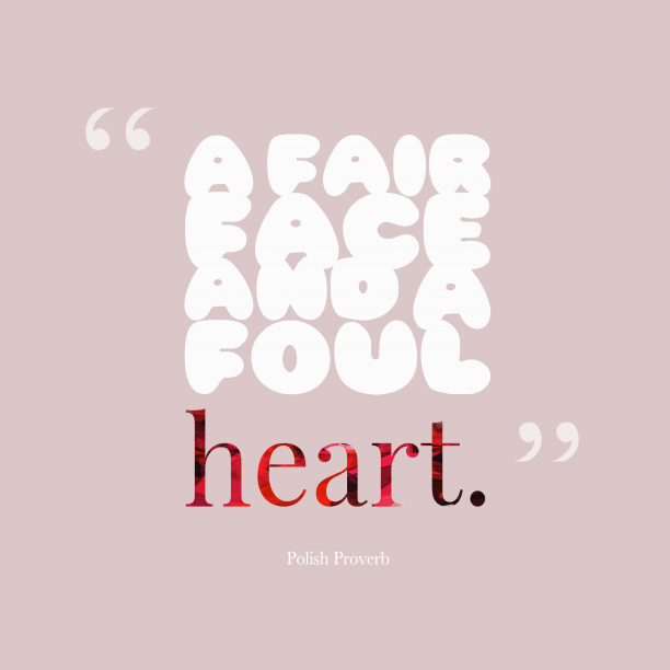 Polish Wisdom 's quote about . A fair face and a…