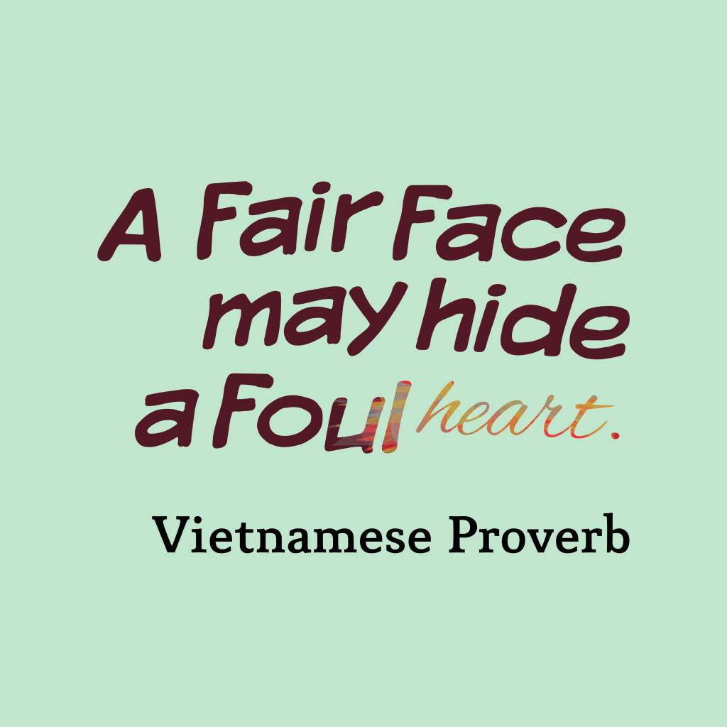 Vietnamese proverb about character.