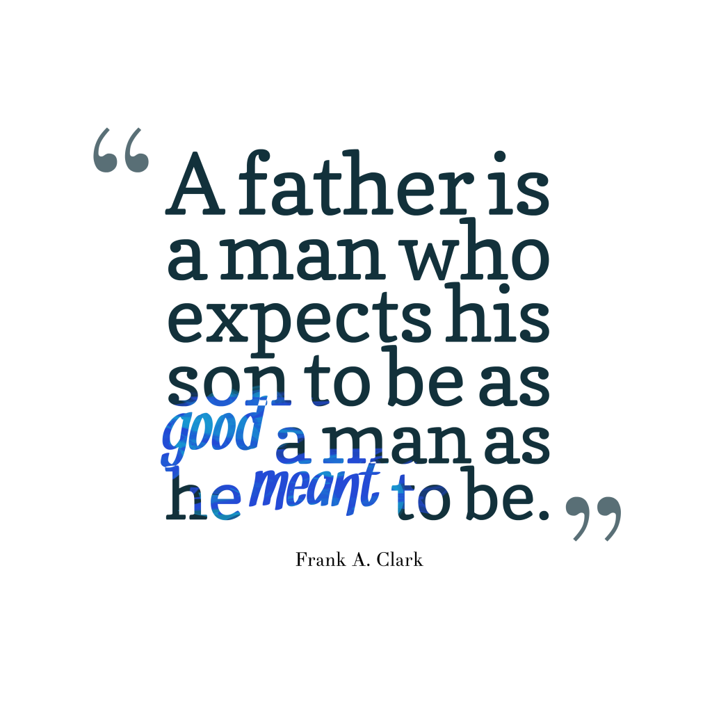 Frank A. Clark quote about dad