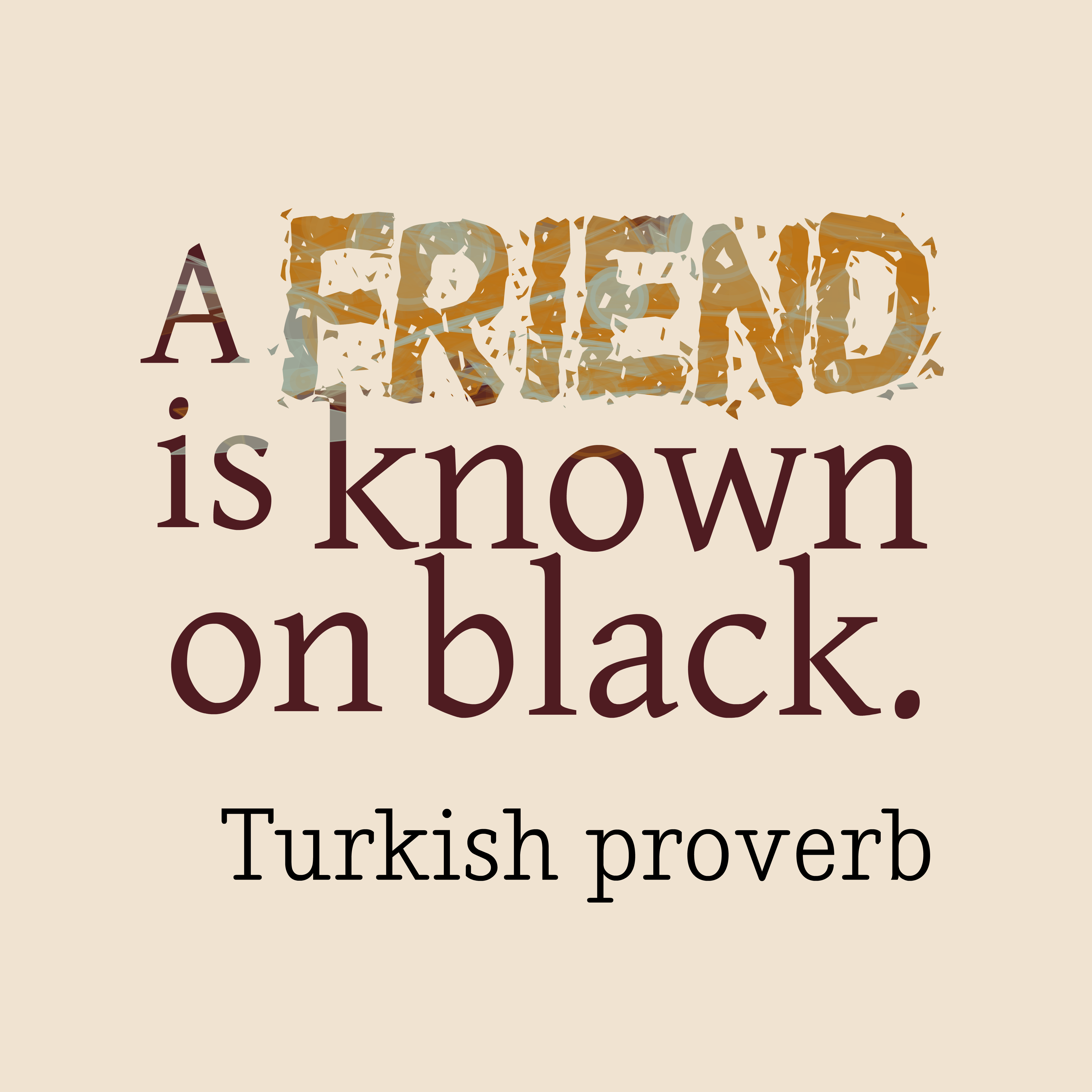 Turkish Proverb About Friend.