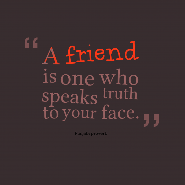 Punjabi proverb about friendship.