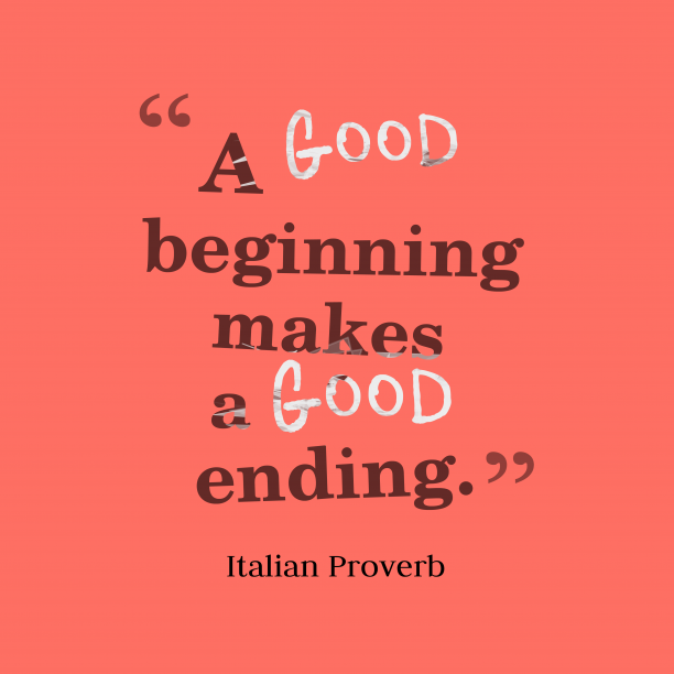 Italian proverb about begining.