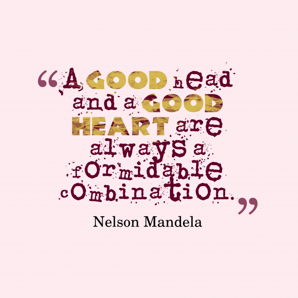 Nelson Mandelaquote about heart.
