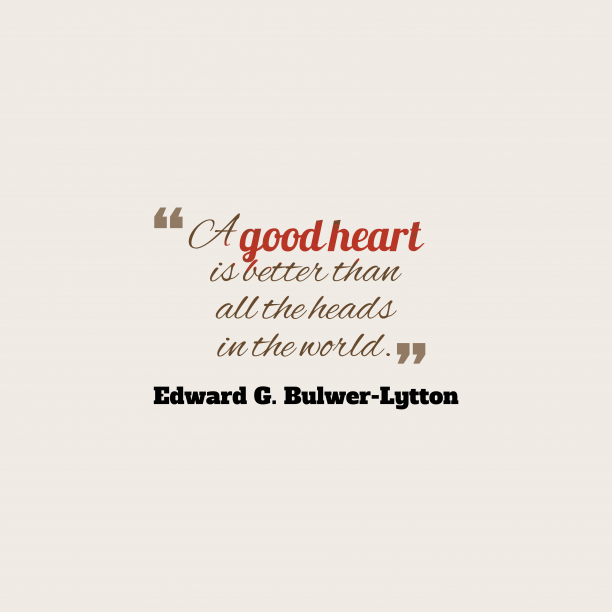 Edward G. Bulwer-Lytton quote about love.