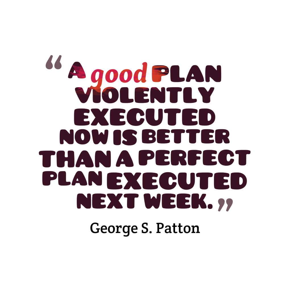 George S. Patton quote about plan.