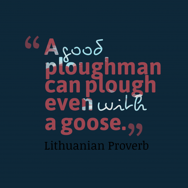 Lithuanian proverb about job.
